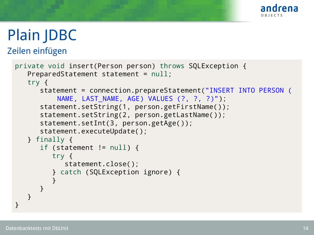 Plain JDBC Zeilen einfügen private void insert(...