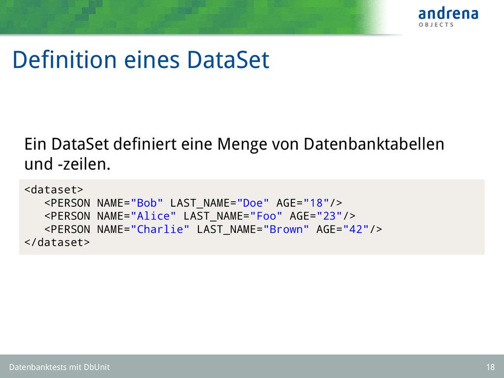 Definition eines DataSet Ein DataSet definiert ei...