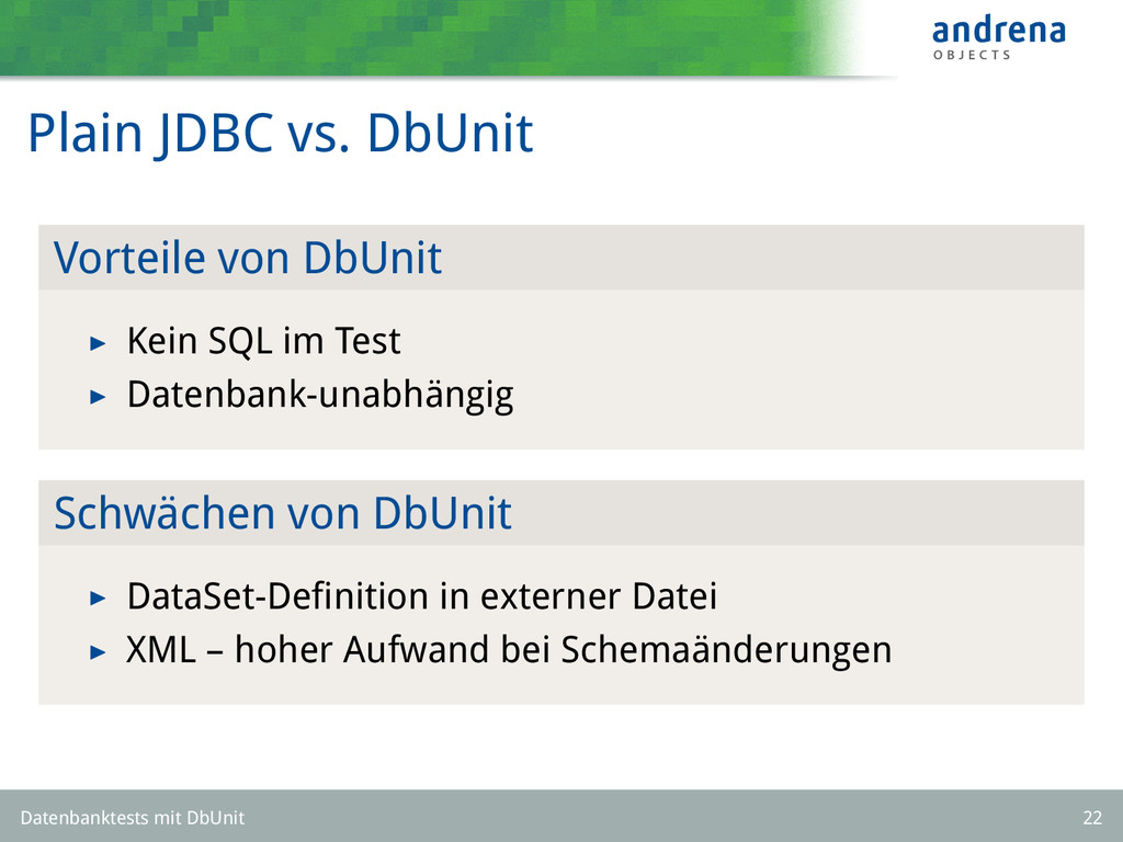 Plain JDBC vs. DbUnit Vorteile von DbUnit Kein ...