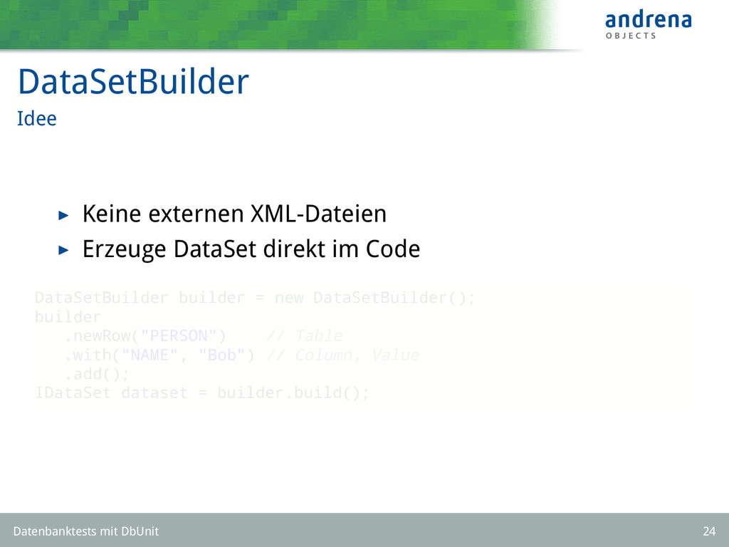 DataSetBuilder Idee Keine externen XML-Dateien ...