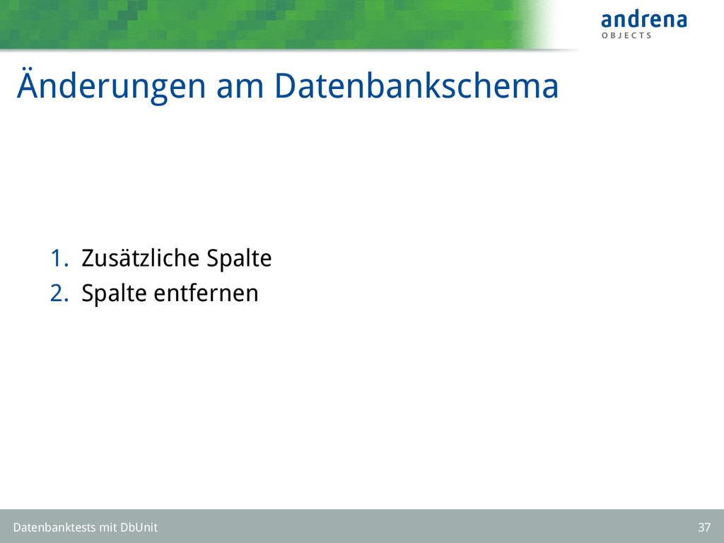 Änderungen am Datenbankschema 1. Zusätzliche Sp...