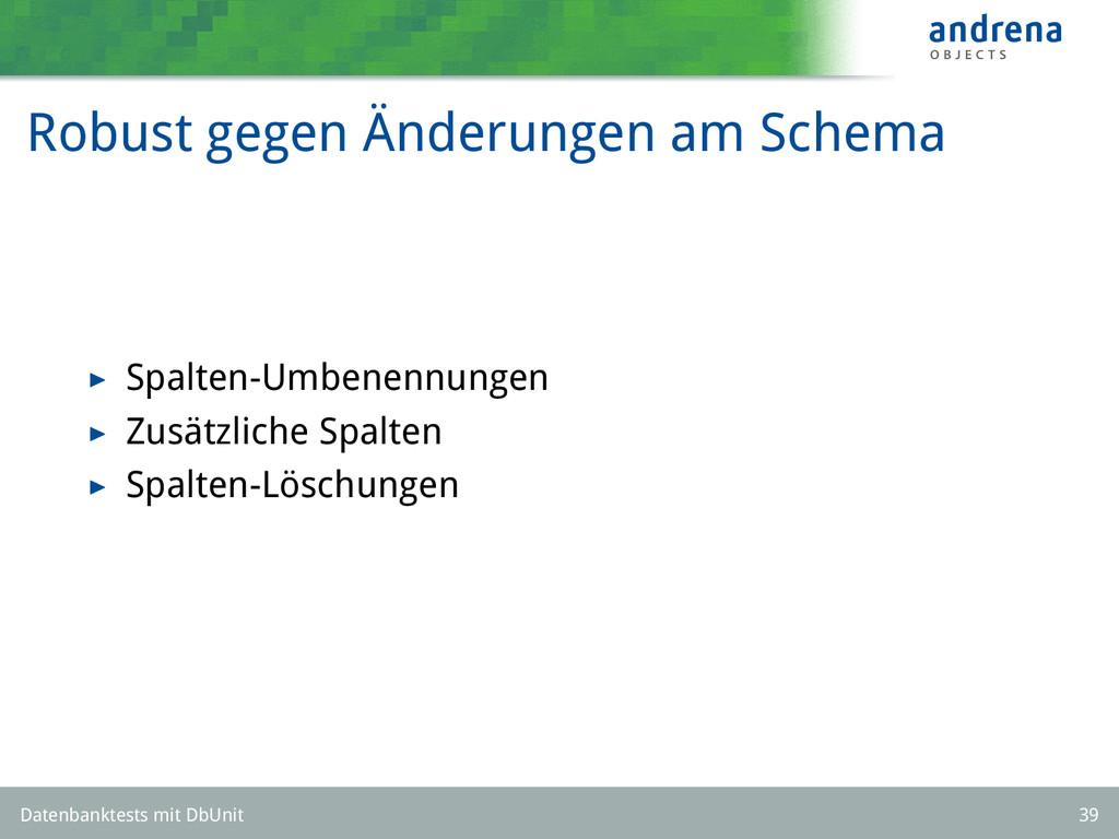 Robust gegen Änderungen am Schema Spalten-Umben...