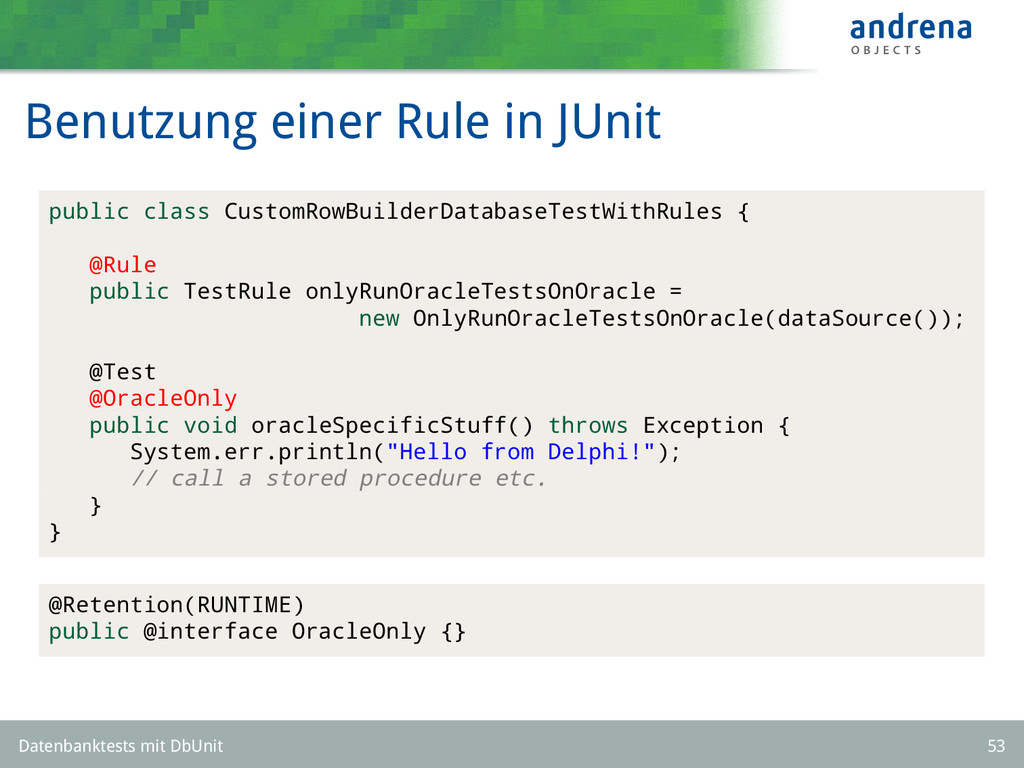 Benutzung einer Rule in JUnit public class Cust...