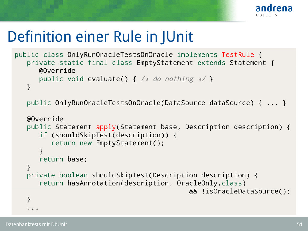 Definition einer Rule in JUnit public class Only...
