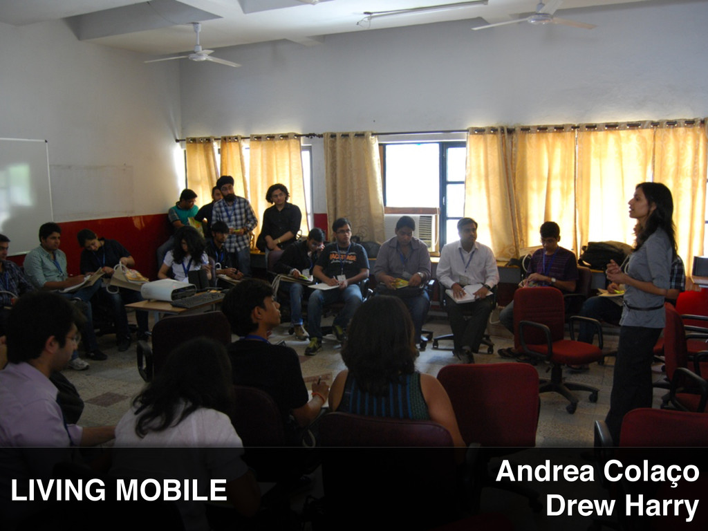 LIVING MOBILE Andrea Colaço Drew Harry