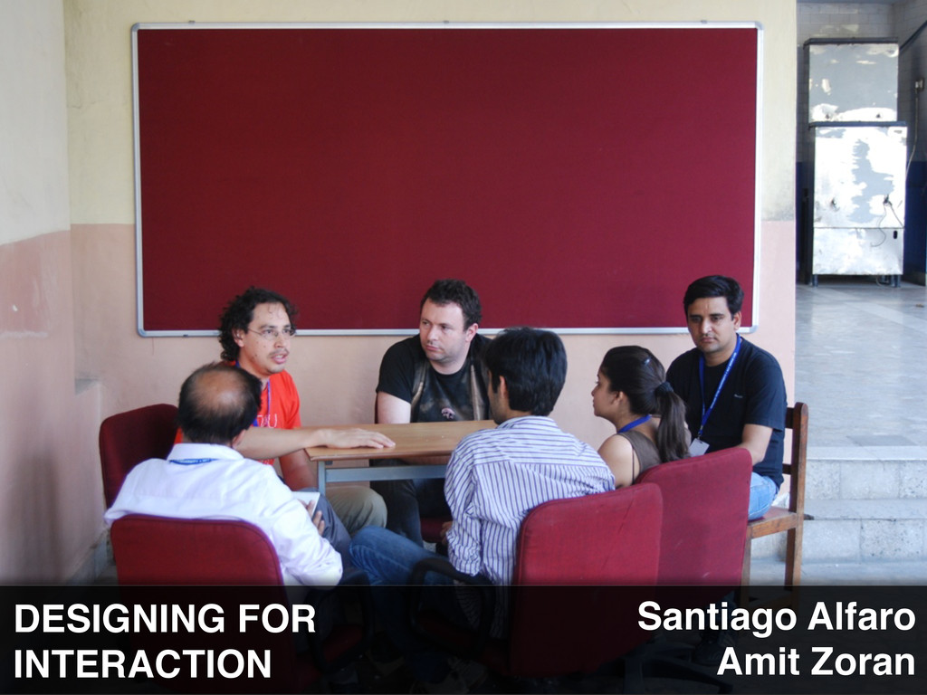 DESIGNING FOR INTERACTION Santiago Alfaro Amit ...