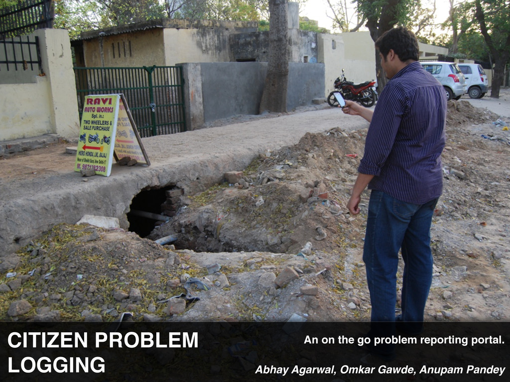 CITIZEN PROBLEM LOGGING Abhay Agarwal, Omkar Ga...