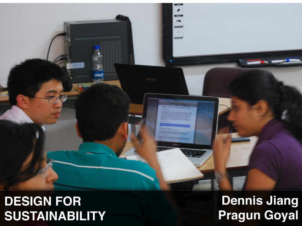 DESIGN FOR SUSTAINABILITY Dennis Jiang Pragun G...
