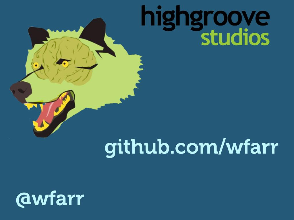 @wfarr github.com/wfarr