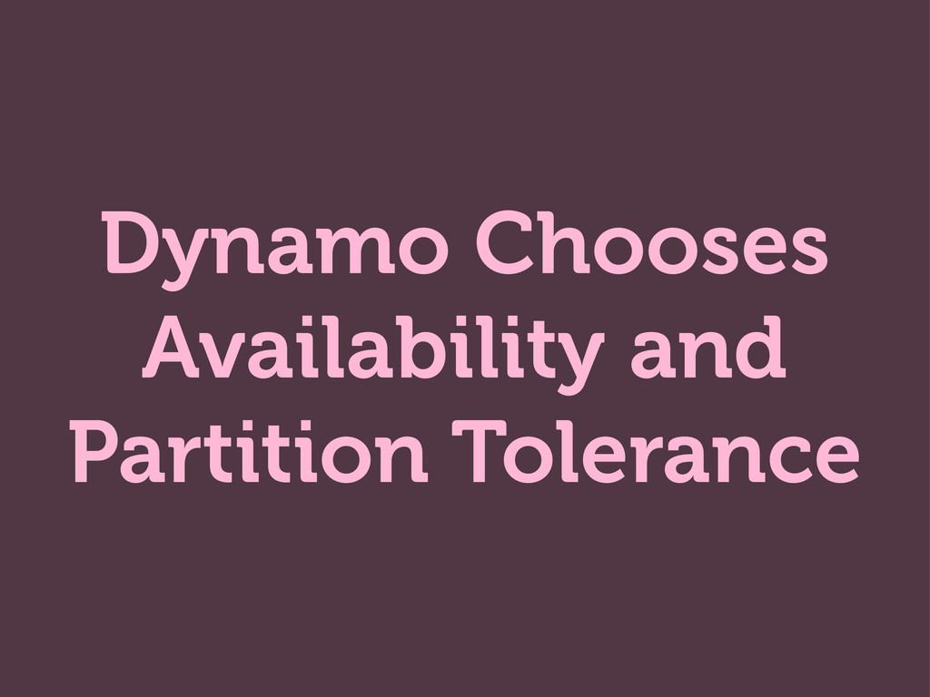 Dynamo Chooses Availability and Partition Toler...