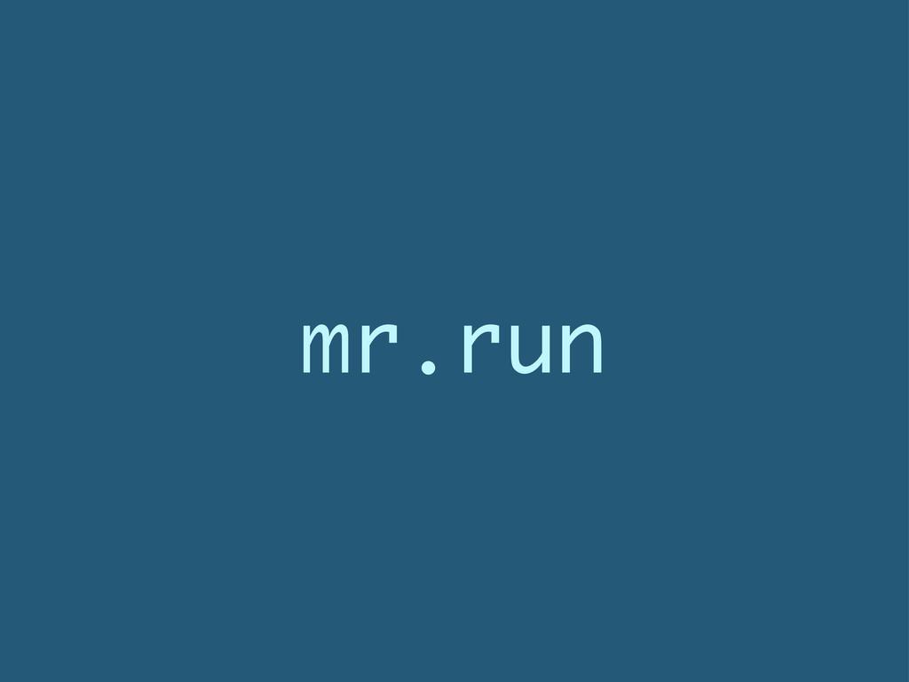 mr.run