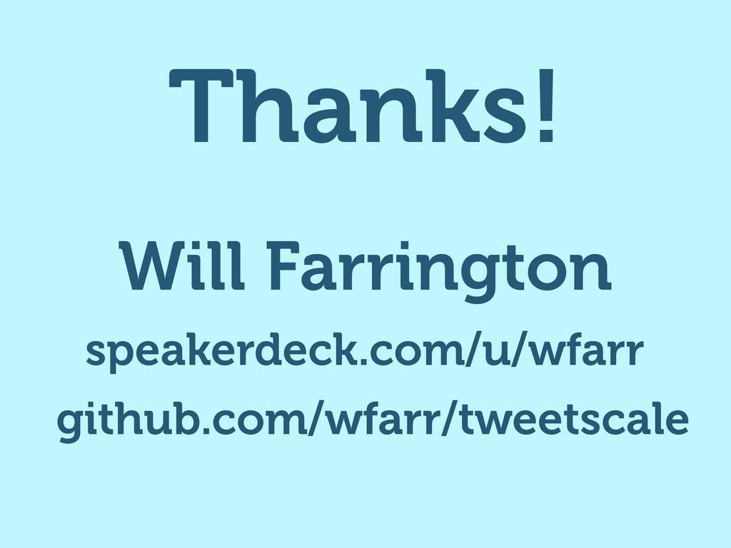 Thanks! Will Farrington speakerdeck.com/u/wfarr...