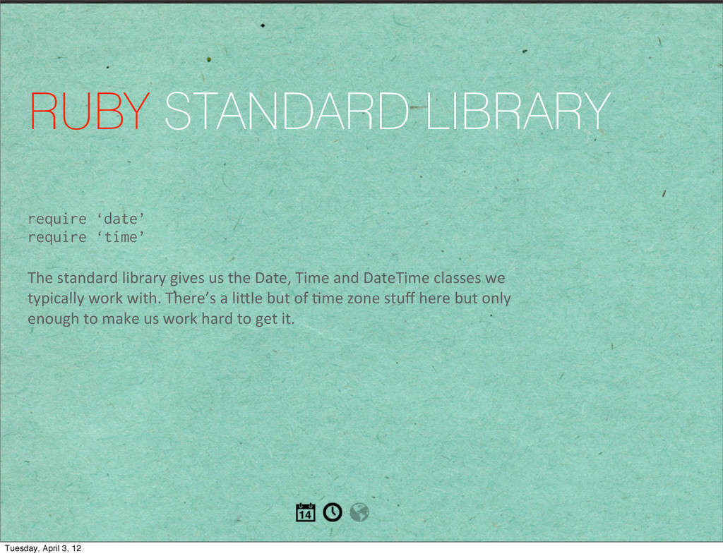 RUBY STANDARD LIBRARY require 'date' require 't...