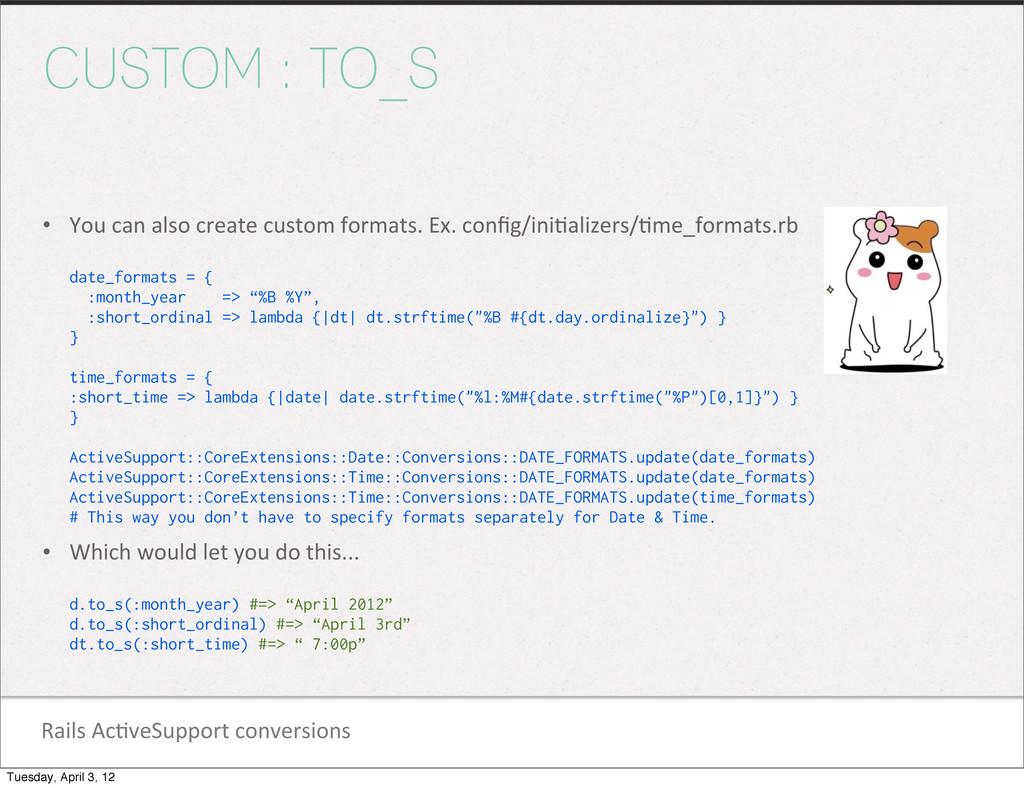 Rails Ac1veSupport conversions CUSTOM : T...