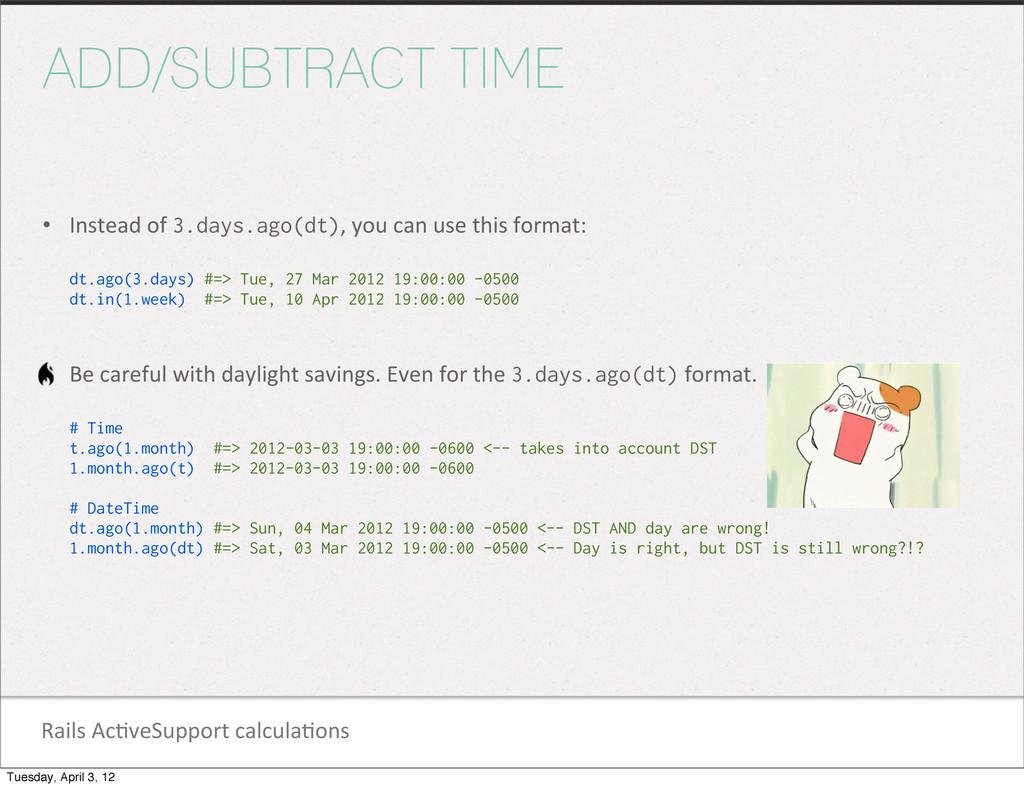 Rails Ac1veSupport calcula1ons ADD/SUBTRA...