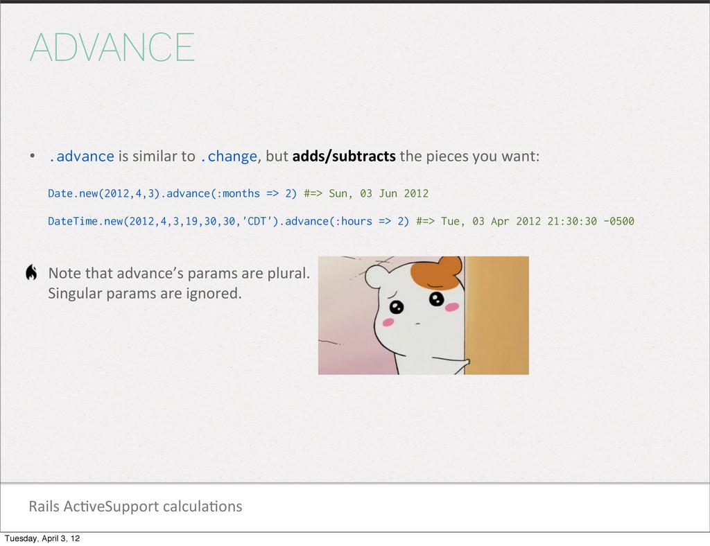 Rails Ac1veSupport calcula1ons ADVANCE • ...