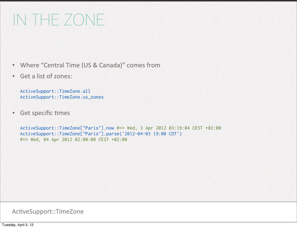 """Ac1veSupport::TimeZone IN THE ZONE • Where """"..."""