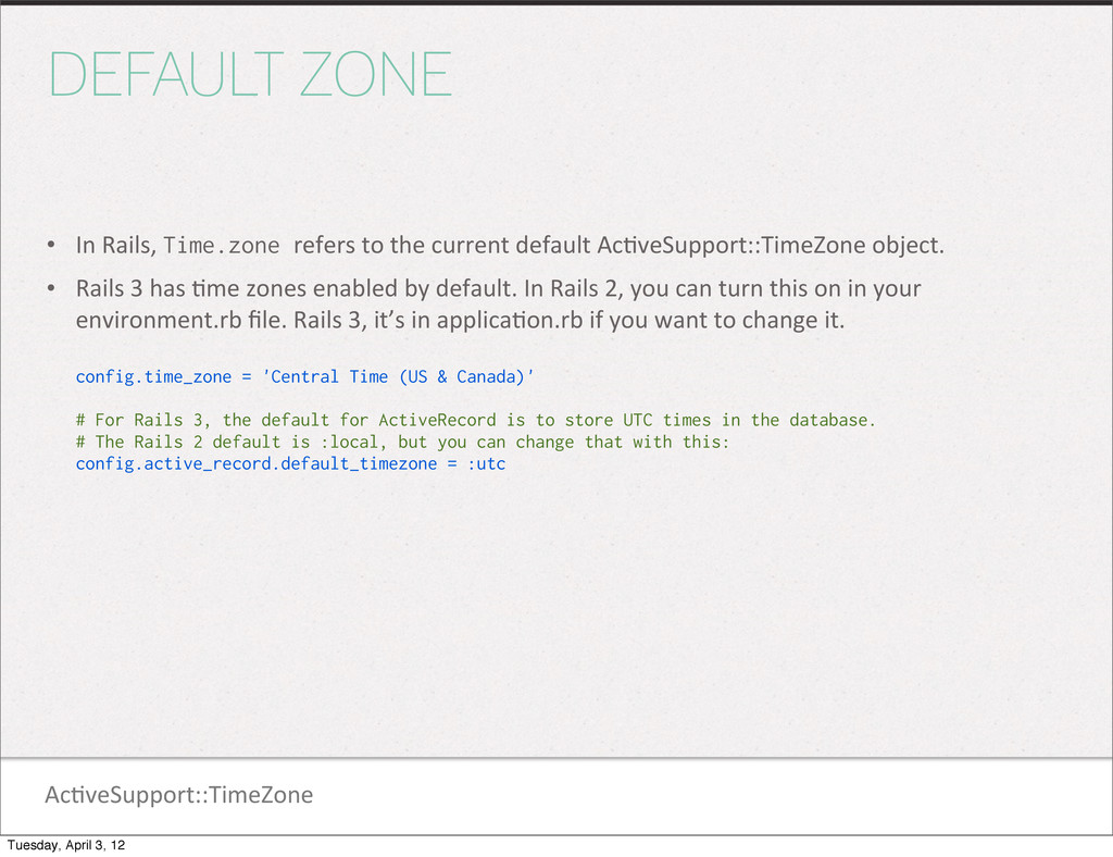 Ac1veSupport::TimeZone DEFAULT ZONE • In Rai...