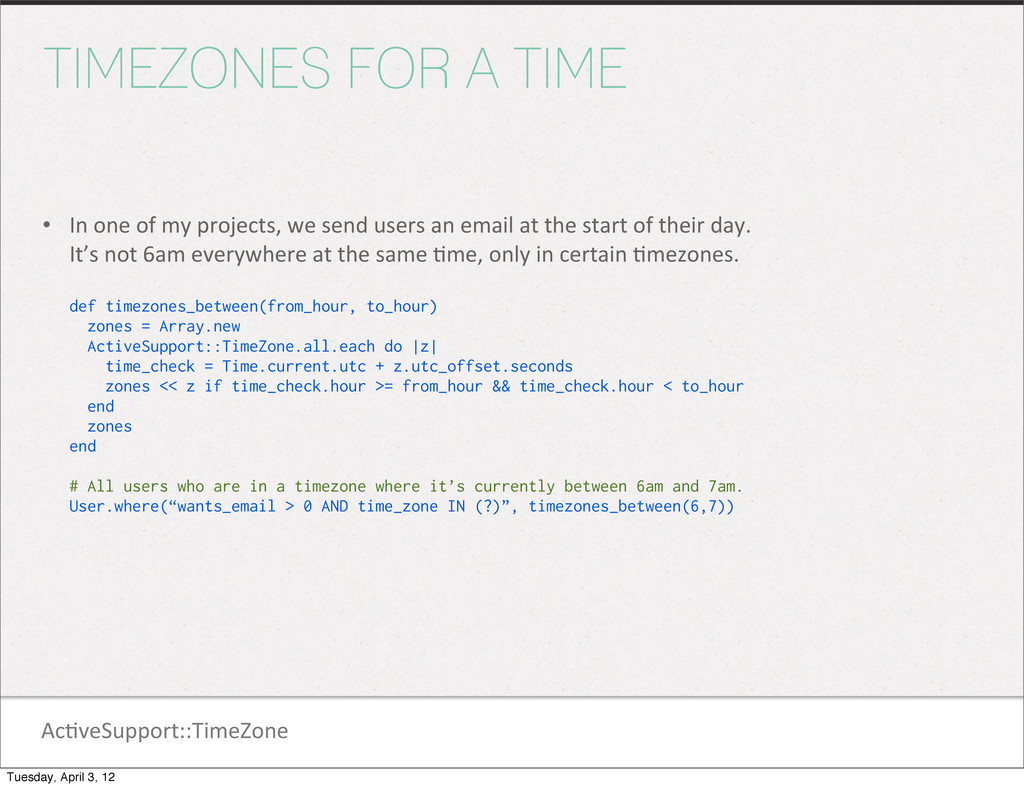 Ac1veSupport::TimeZone TIMEZONES FOR A TIME • I...