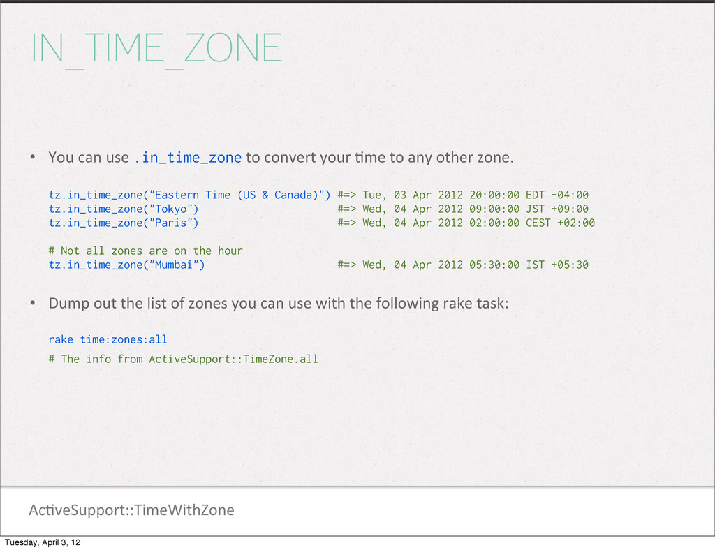 Ac1veSupport::TimeWithZone IN_TIME_ZONE • You...