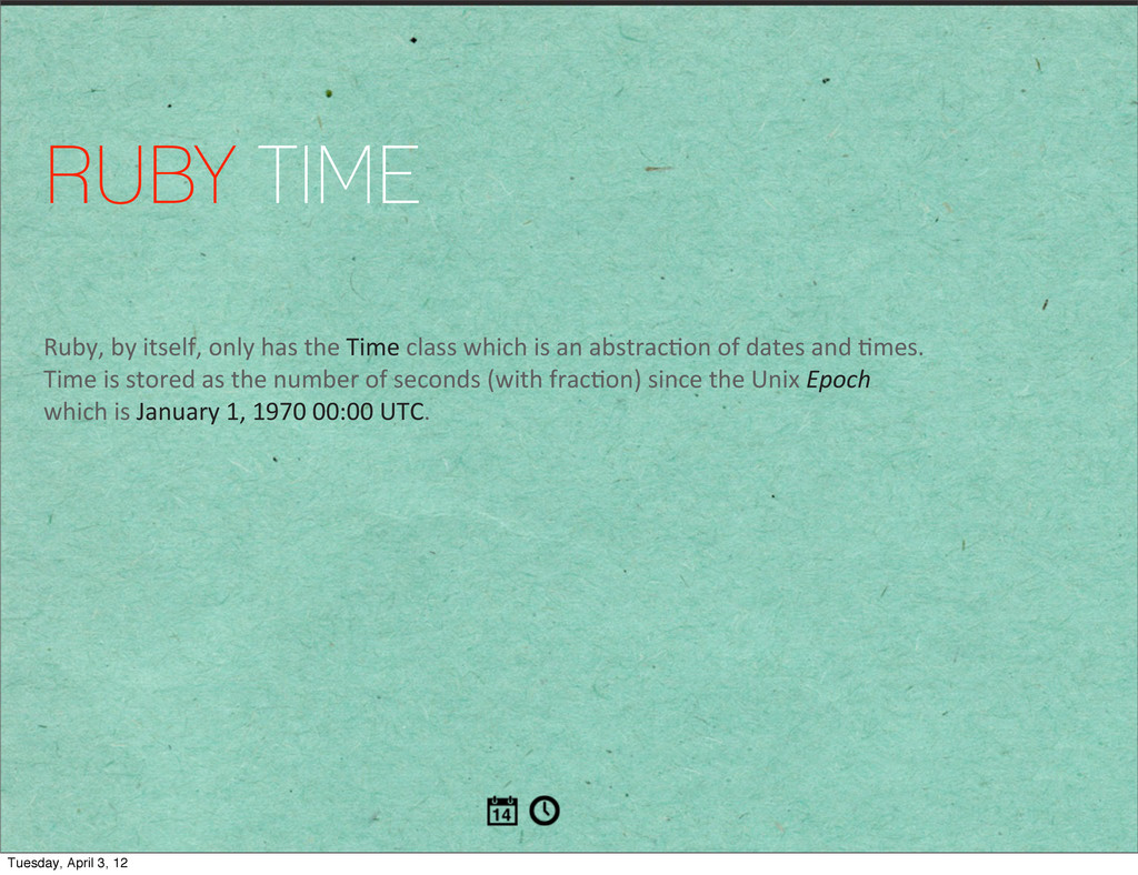 RUBY TIME Ruby, by itself, only has...