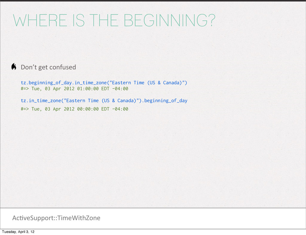 Ac1veSupport::TimeWithZone WHERE IS THE BEGINNI...