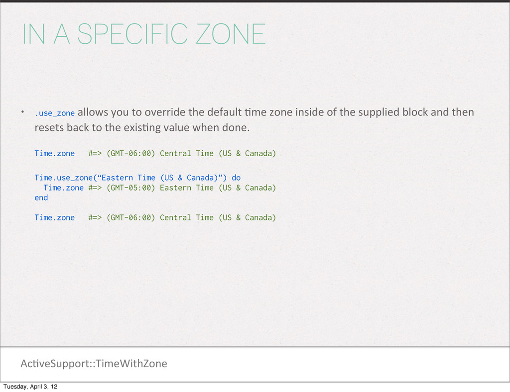 Ac1veSupport::TimeWithZone IN A SPECIFIC ZONE •...