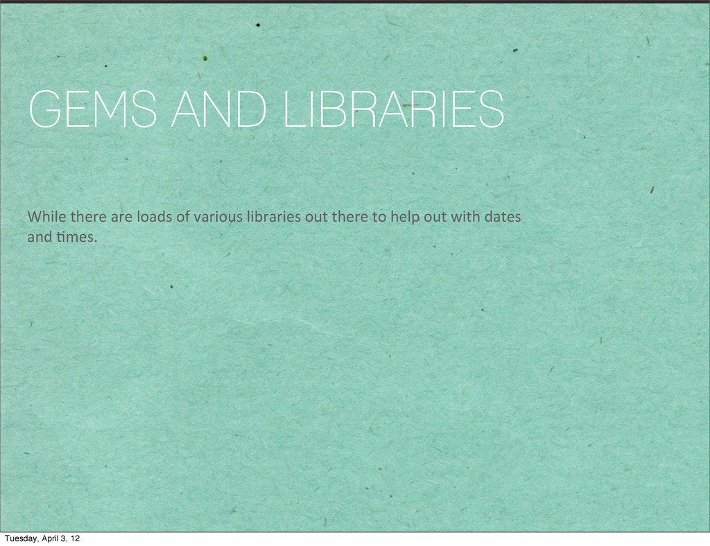 GEMS AND LIBRARIES While there are loa...