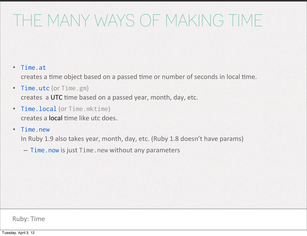 Ruby: Time THE MANY WAYS OF MAKING TIME • Ti...