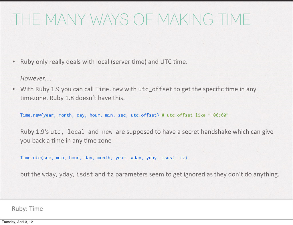 Ruby: Time THE MANY WAYS OF MAKING TIME • Ru...