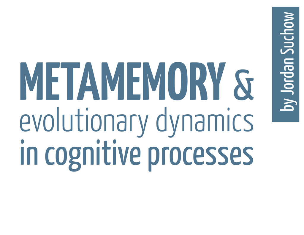 METAMEMORY & evolutionary dynamics in cognitive...