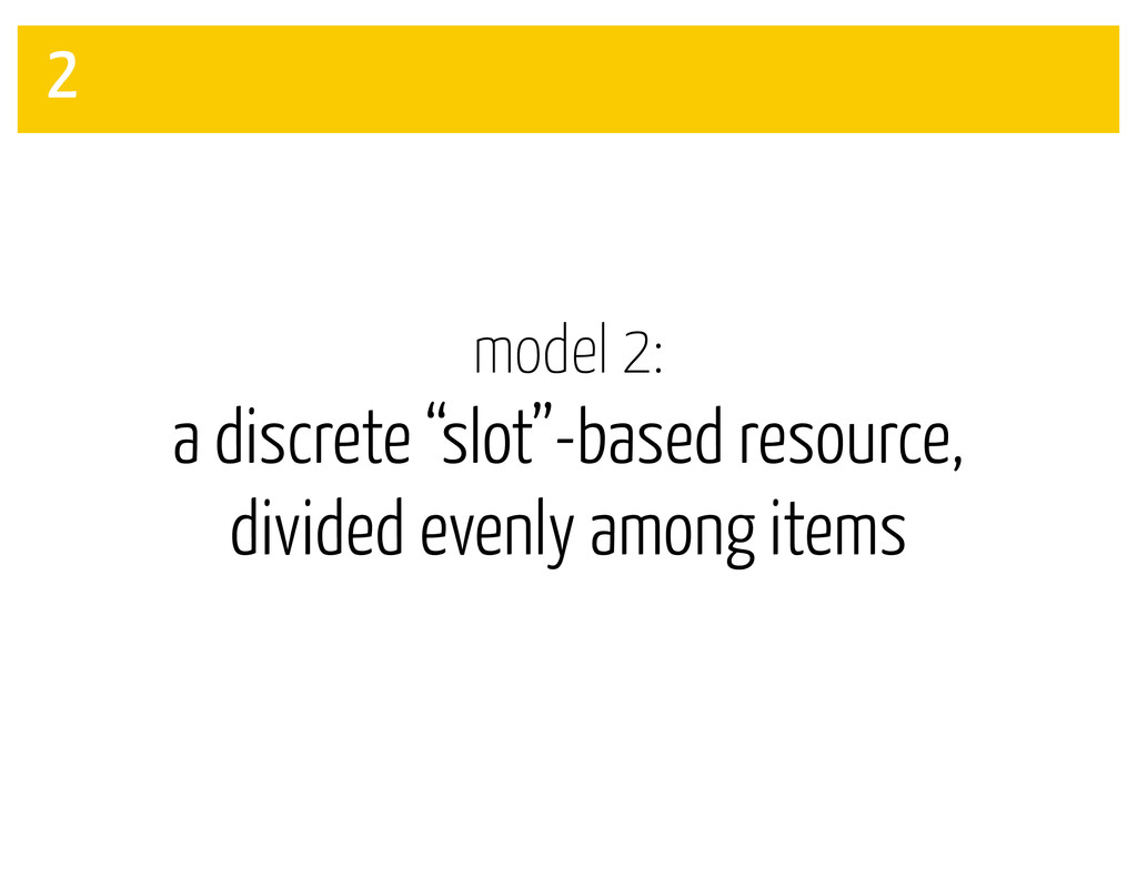"model 2: a discrete ""slot""-based resource, divi..."