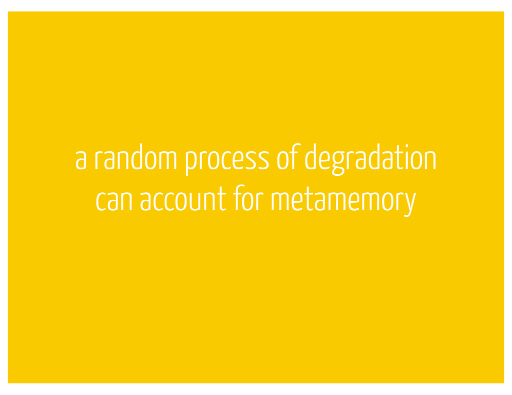 a random process of degradation can account for...