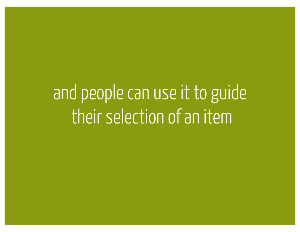 and people can use it to guide their selection ...