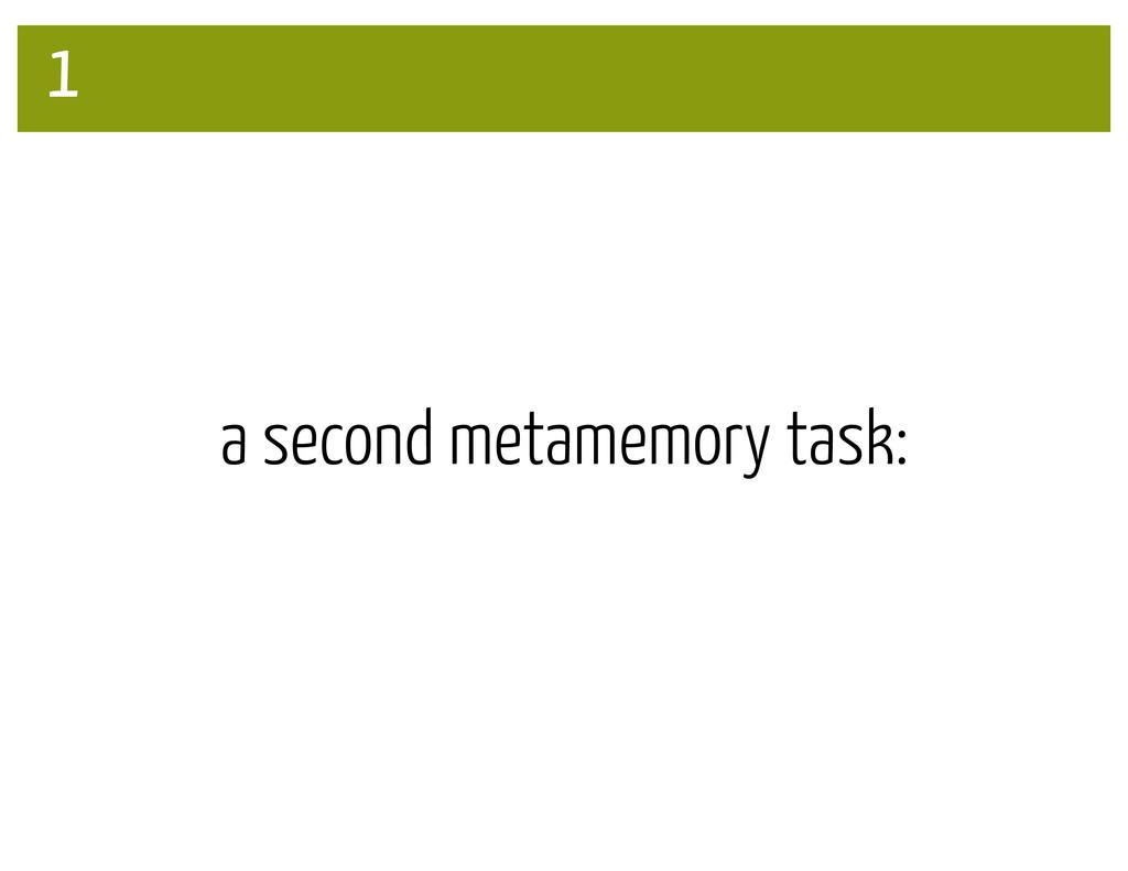 a second metamemory task: 1