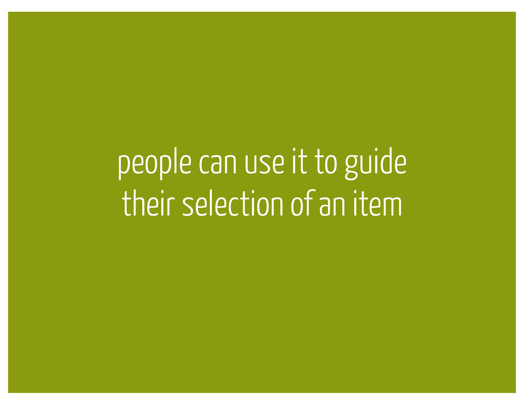 people can use it to guide their selection of a...