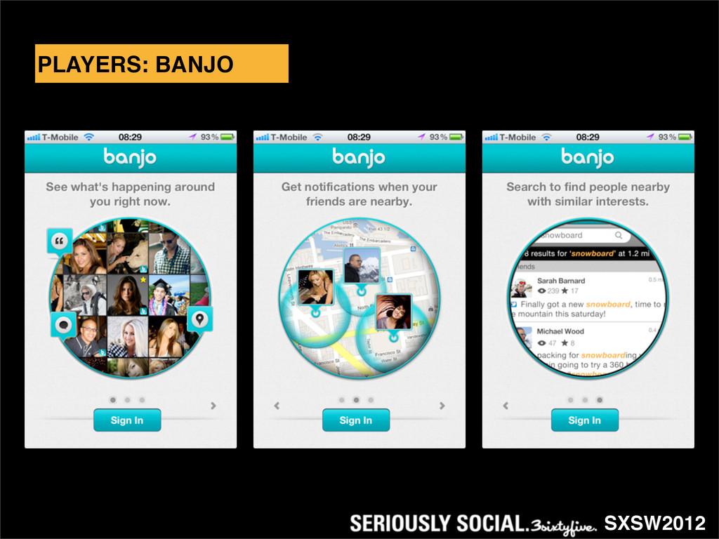SXSW2012 PLAYERS: BANJO