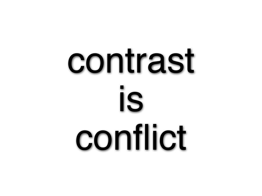contrast is conflict