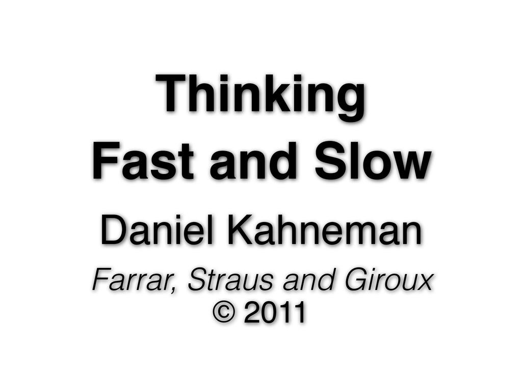 Thinking Fast and Slow Daniel Kahneman Farrar, ...