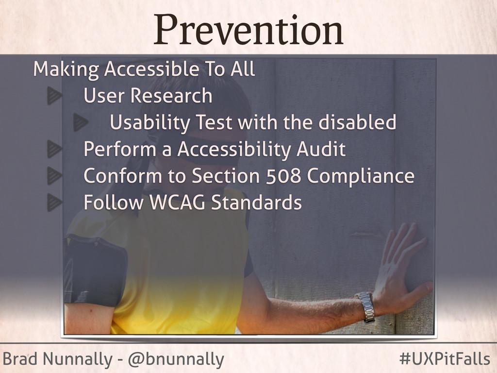 Brad Nunnally - @bnunnally #UXPitFalls Preventi...
