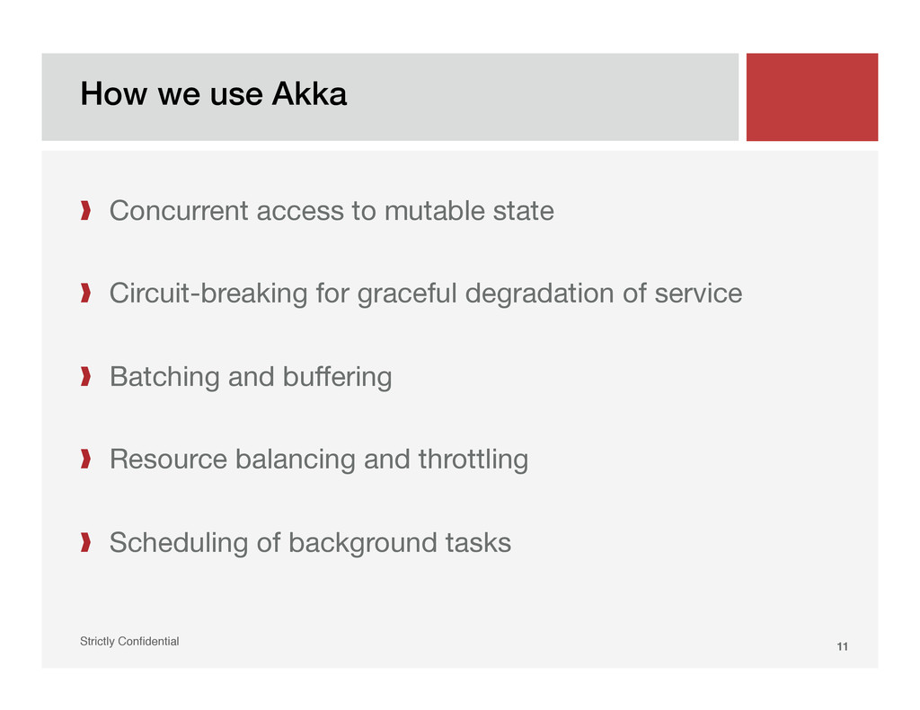 "How we use Akka! Strictly Confidential"" 11! ❱  C..."