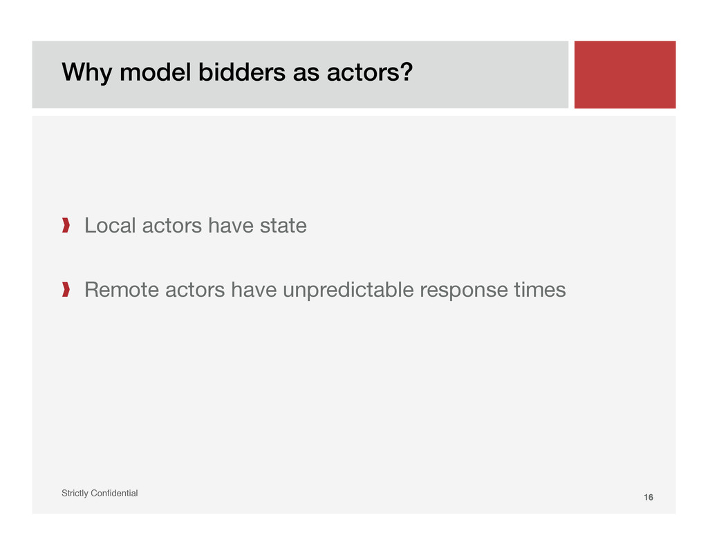 Why model bidders as actors?! Strictly Confident...