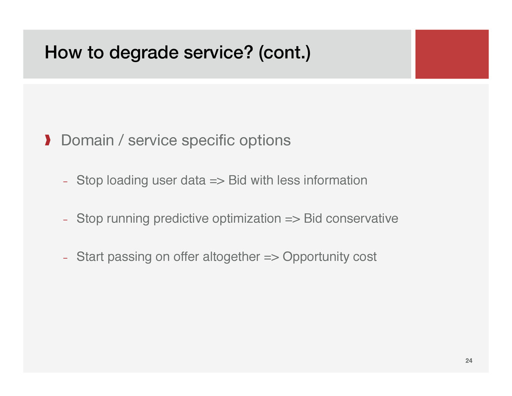 How to degrade service? (cont.)! 24! ❱  Domain ...
