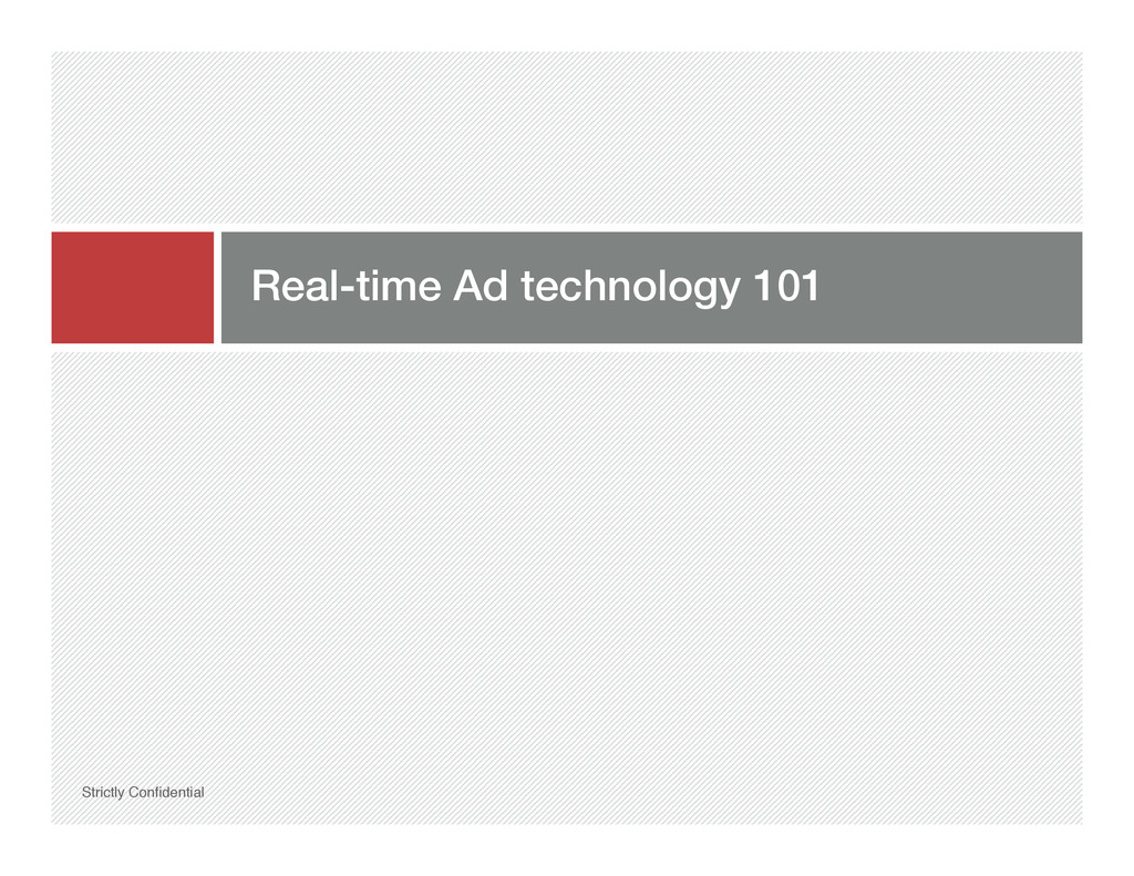 Real-time Ad technology 101! Strictly Confidenti...