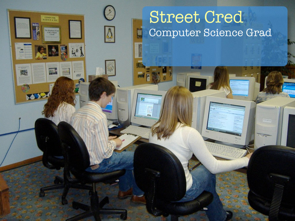 Street Cred Computer Science Grad