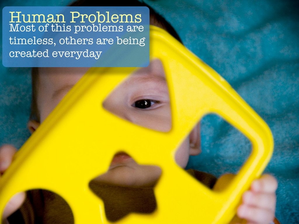 Human Problems Most of this problems are timele...