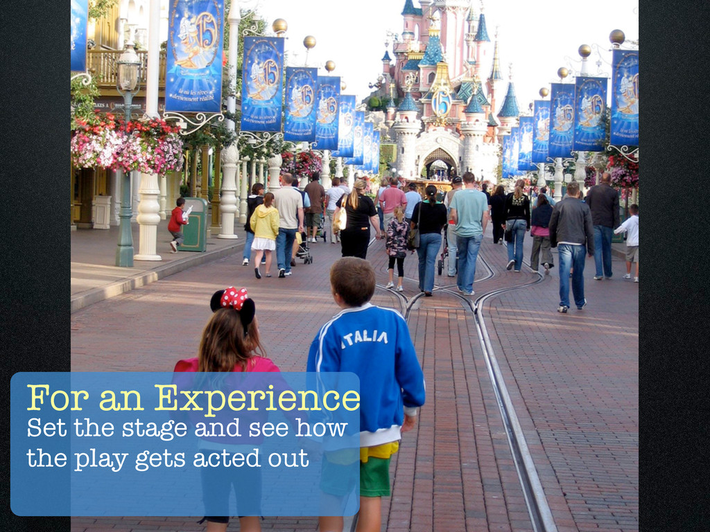 For an Experience Set the stage and see how the...