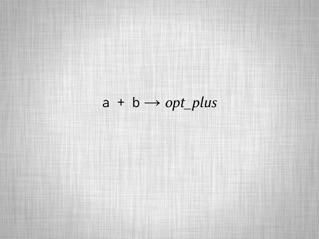 a + b → opt_plus