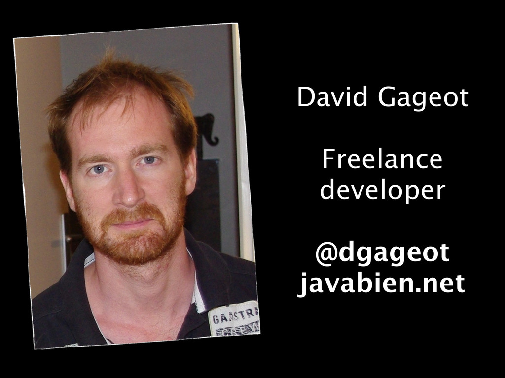 David Gageot Freelance developer @dgageot javab...
