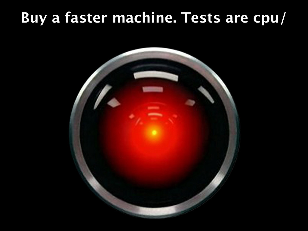 Buy a faster machine. Tests are cpu/